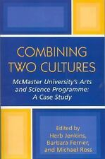 Combining Two Cultures: McMaster University's Arts and Science Programme