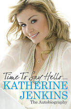 Katherine Jenkins Time to Say Hello: The Autobiography Very Good Book