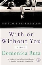 With or Without You: A Memoir, Ruta, Domenica, Good Book