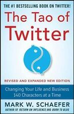 The Tao of Twitter, Revised and Expanded New Edition: Changing Your Life and Bus