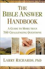 The Bible Answer Handbook : A Guide to More Than 700 Challenging Questions by...