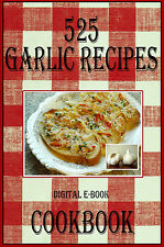 525 Delicious Garlic Recipes E-Book Cookbook CD-ROM