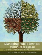 Managing Public Services - Implementing Changes: A Thoughtful Approach to the...