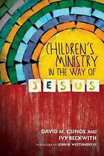 Children's Ministry in the Way of Jesus by David M. Csinos and Ivy Beckwith...