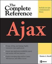 The Complete Reference: Ajax by Thomas A. Powell (2008, Paperback)