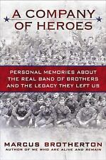 A Company of Heroes : Personal Memories about the Real Band of Brothers and the…