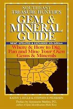 Southeast Treasure Hunter's Gem and Mineral Guide : Where and How to Dig, Pan...