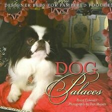 Dog Palaces : Designer Beds for Pampered Pooches by Brian D. Coleman and...