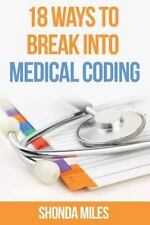 18 Ways to Break into Medical Coding : How to Get a Job As a Medical Coder by...