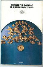 BATAILLE CHRISTOPHE IL SIGNORE DEL TEMPO EINAUDI 1998 I° EDIZ. I CORALLI 82