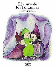 El Susto De Los Fantasmas  What Are Ghosts Afraid Of? (Cuentos Para To-ExLibrary
