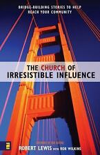 The Church of Irresistible Influence: Bridge-Building Stories to Help Reach You
