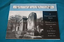 Marble City Photographic Tour of Knoxville's Graveyards TN Jack Neely Jay 1999