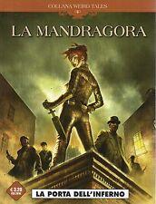 Fumetto.Collana Weird Tales 14.La Mandragora.La porta dell'Inferno.Edit. Cosmo