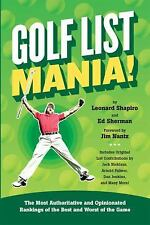 Golf List Mania!: The Most Authoritative and Opinionated Rankings of the Best