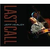 Jeff Healey - Last Call [ECD] (2010)  CD  NEW/SEALED  SPEEDYPOST
