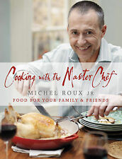 Cooking with The Master Chef: Food For Your Fami, Michel Roux Jr, Very Good