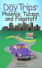 From Phoenix, Tucson and Flagstaff : Getaways Less Than Two Hours Away by Pam Ha