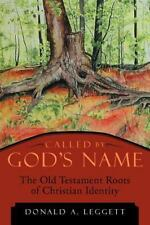 Called by God's Name : The Old Testament Roots of Christian Identity by...