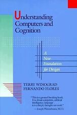 Understanding Computers and Cognition : A New Foundation for Design by...NEW