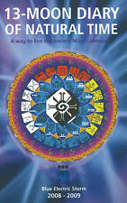 13-Moon Diary of Natural Time: A Way to Live the Ancient Maya Calendar:...
