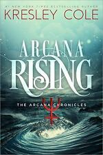 The Arcana Chronicles: Arcana Rising by Kresley Cole (2016, Paperback)