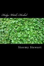 Hedge Witch Herbal : A How to Book to Better Health by Stormy Stewart (2013,...