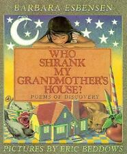 Who Shrank My Grandmother's House : Poems of Discovery by Barbara Juster Esbense