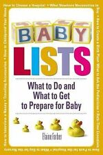 Baby Lists : What to Do and What to Get to Prepare for Baby by Elaine Farber...