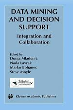 Data Mining and Decision Support: Integration and Collaboration (The Springer In