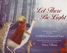 Let There Be Light: The Story of Creation Retold by Archbishop Desmond Tutu...