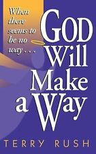 God Will Make a Way : When There Seems to Be No Way by Terry Rush (2002,...