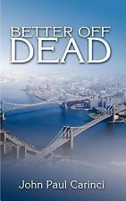 Better Off Dead by Carinci, John Paul [Paperback]
