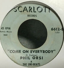 "Phil Orsi & The Uni-Beats - Come On Everybody/Someone New - 7"" USA 45 Rocker"