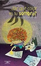De Que Color Es Tu Sombra? by José Ignacio Valenzuela (2014, Hardcover)