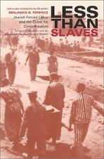 Less Than Slaves : Jewish Forced Labor and the Quest for Compensation-ExLibrary