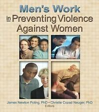 Men's Work in Preventing Violence Against Women by Christie Cozad Neuger and...