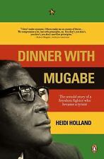 Dinner with Mugabe: The Untold Story of a Freedom Fighter who Became a-ExLibrary