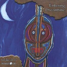 Soulfood,Soulfood,Inlakesh : Entering Dreamtime CD (2001)