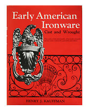 Early American Ironware: Cast & Wrought (Hardcover 1976) by Henry J. Kauffman