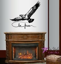 Vinyl Decal Be Free Quote Flying Eagle Wild Bird Hawk Room Wall Sticker 100