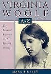 Virginia Woolf A to Z: A Comprehensive Reference for Students, Teachers, and Com