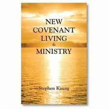 New Covenant Living and Ministry by Stephen Kaung (2013, Paperback)