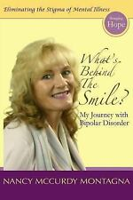 What's Behind the Smile? : My Journey with Bipolar Disorder by Nancy McCurdy...