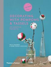 Decorating with Pompoms & Tassels: 20 Creative Projects (A Craft Studio Book) Ne