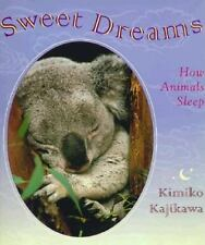 Sweet Dreams: How Animals Sleep, Kajikawa, Kimiko, Good Condition, Book