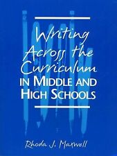 Writing Across the Curriculum in Middle and High Schools, Maxwell, Rhoda J., New