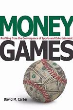 Money Games: Profiting from the Convergence of Sports and Entertainment - Carter