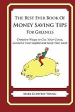 The Best Ever Book of Money Saving Tips For Greenies: Creative Ways to Cut Your