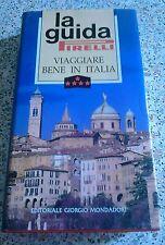 LA GUIDA PIRELLI Viaggiare bene Italia Mondadori 1995